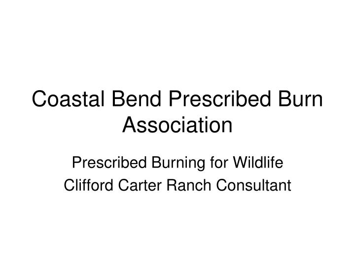 coastal bend prescribed burn association n.