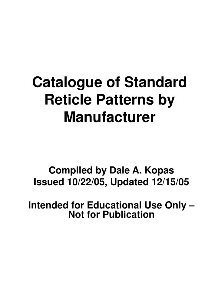 Catalogue of standard reticle patterns by manufacturer