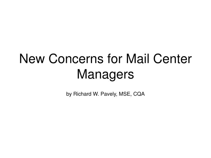 new concerns for mail center managers n.