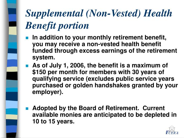 Supplemental (Non-Vested) Health Benefit portion