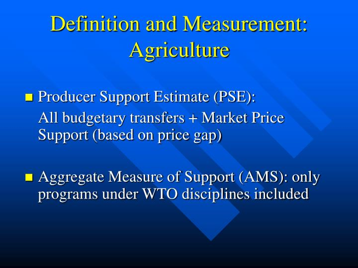Definition and Measurement: Agriculture