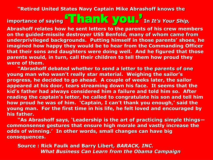 """Retired United States Navy Captain Mike Abrashoff knows the importance of saying"
