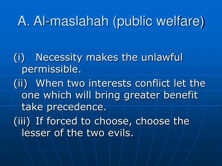 A. Al-maslahah (public welfare)