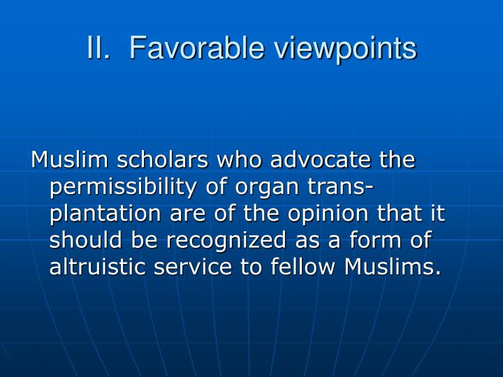 II.  Favorable viewpoints