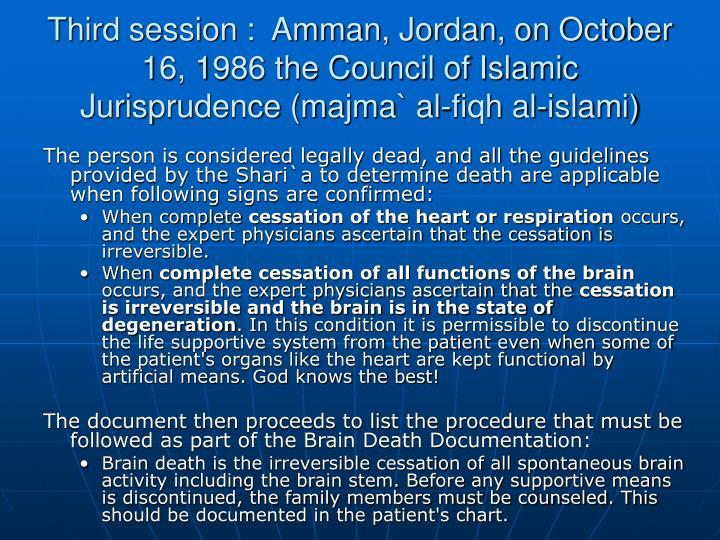 Third session :  Amman, Jordan, on October 16, 1986 the Council of Islamic Jurisprudence (majma` al-fiqh al-islami)