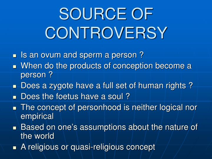SOURCE OF CONTROVERSY