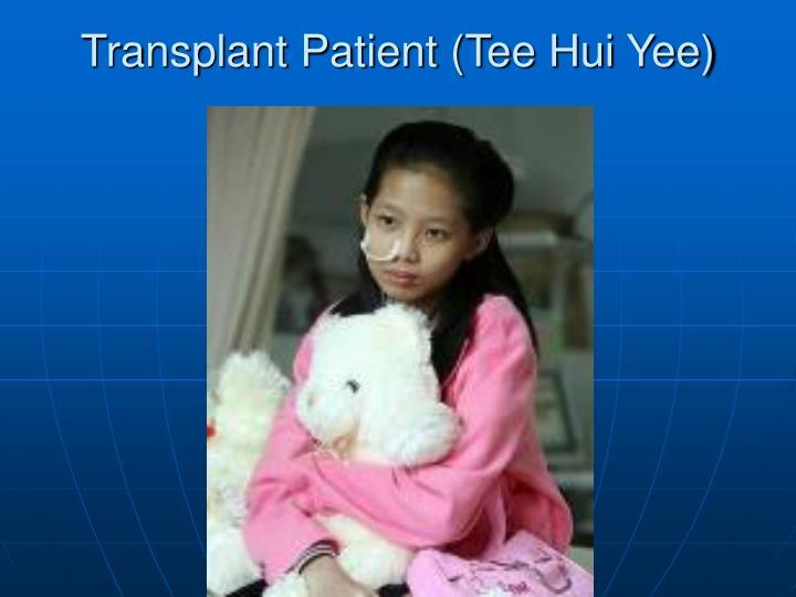 Transplant Patient (Tee Hui Yee)