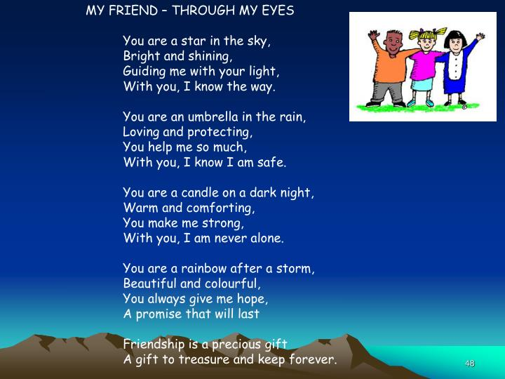 MY FRIEND – THROUGH MY EYES