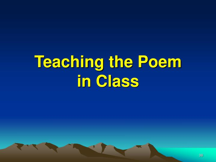 Teaching the Poem