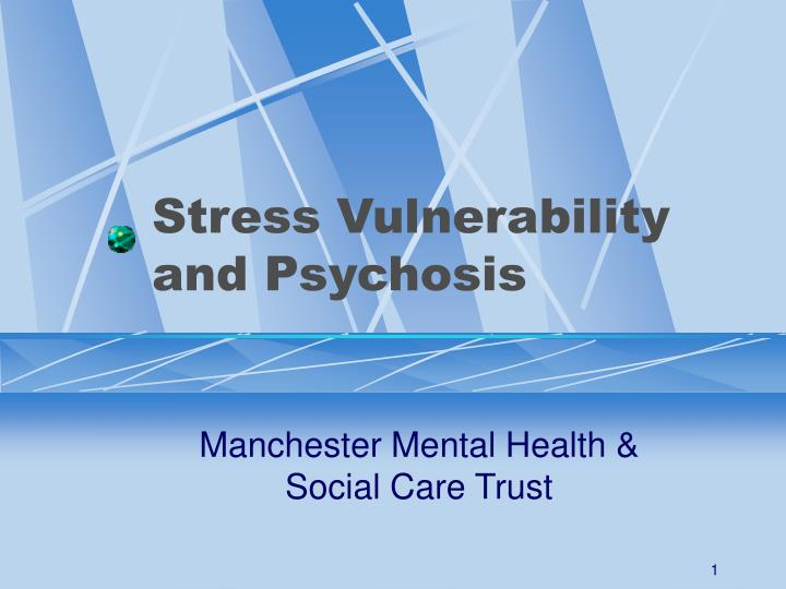 stress vulnerability and psychosis n.
