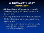 a trustworthy god another answer1