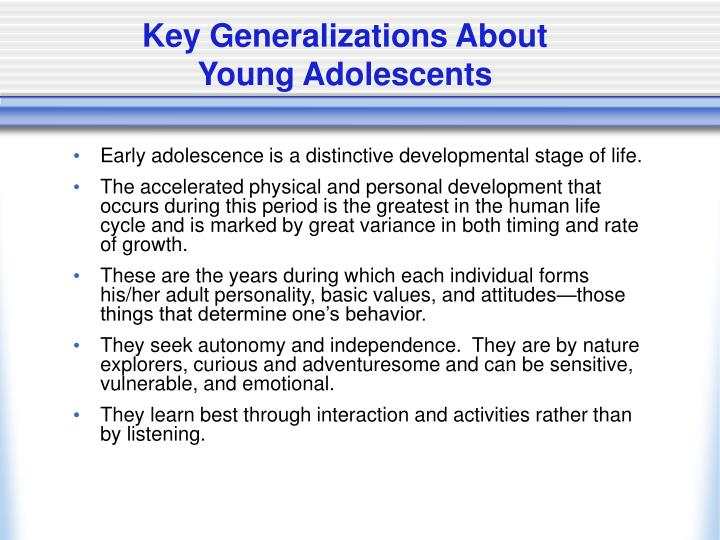 Key generalizations about young adolescents