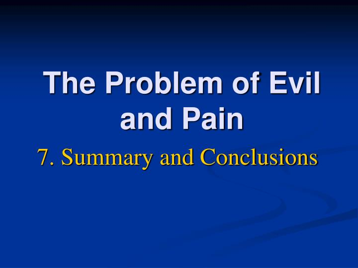 explain the problem of evil Their belief in a good and powerful creator god has prompted christians to search for an explanation for the existence of evil there is no single authoritative christian response.