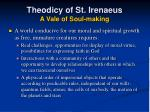 theodicy of st irenaeus a vale of soul making2