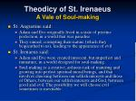 theodicy of st irenaeus a vale of soul making4