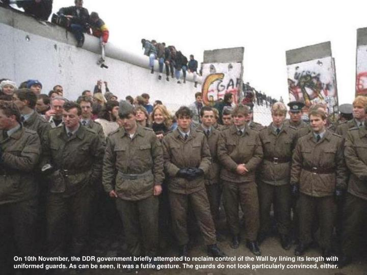On 10th November, the DDR government briefly attempted to reclaim control of the Wall by lining its length with uniformed guards. As can be seen, it was a futile gesture. The guards do not look particularly convinced, either.
