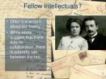 fellow intellectuals