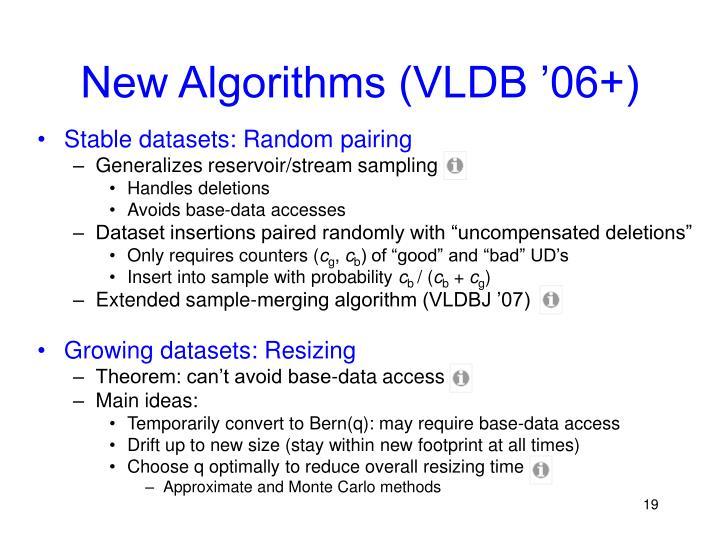 New Algorithms (VLDB '06+)