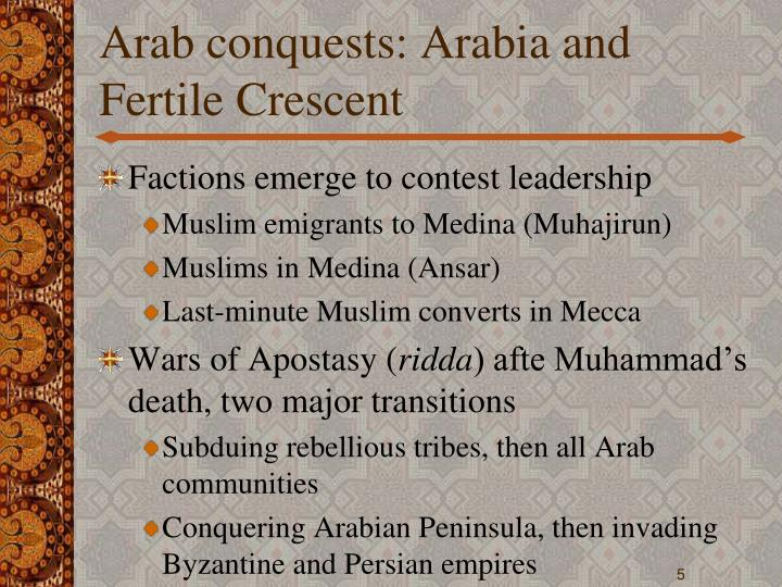 Arab conquests: Arabia and Fertile Crescent