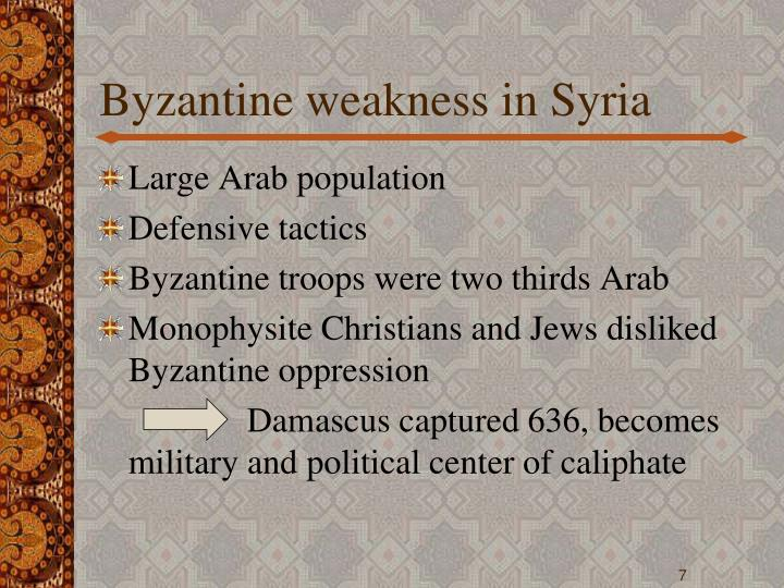 Byzantine weakness in Syria