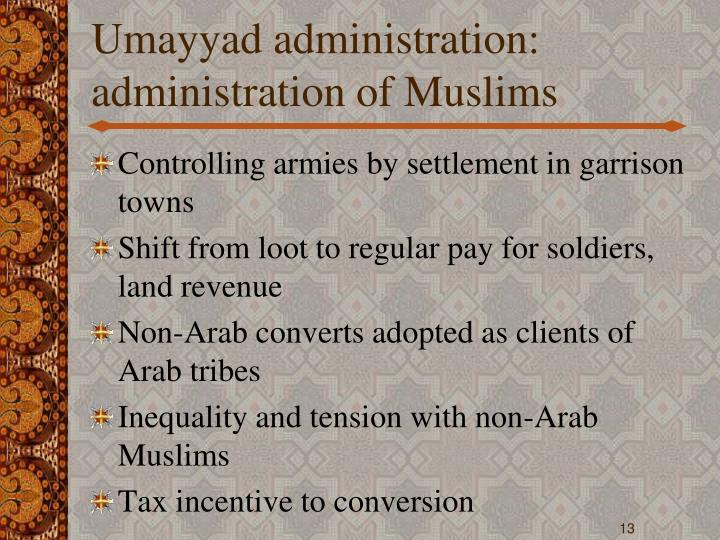 Umayyad administration: administration of Muslims