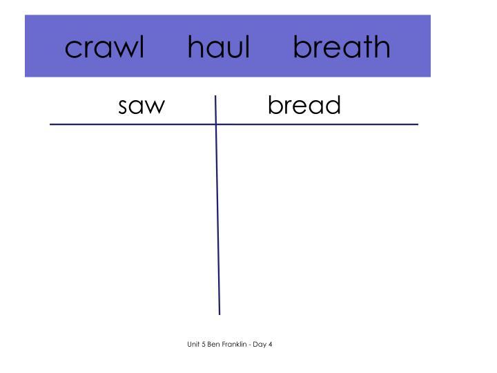 crawl     haul     breath