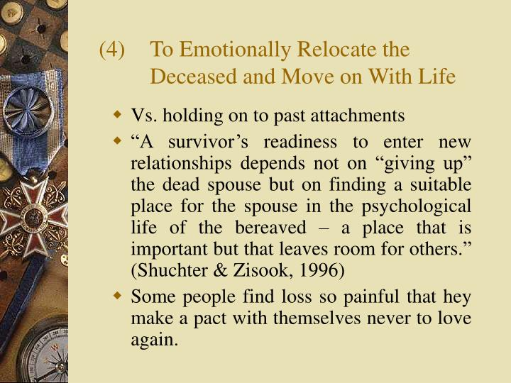 (4)To Emotionally Relocate the Deceased and Move on With Life