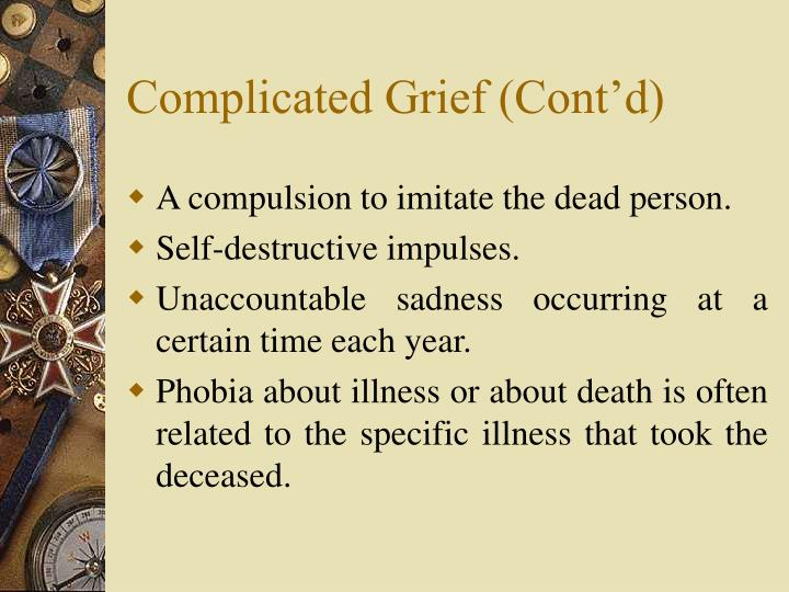 Complicated Grief (Cont'd)