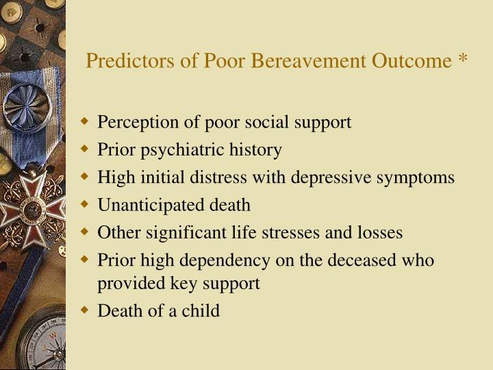Predictors of Poor Bereavement Outcome *