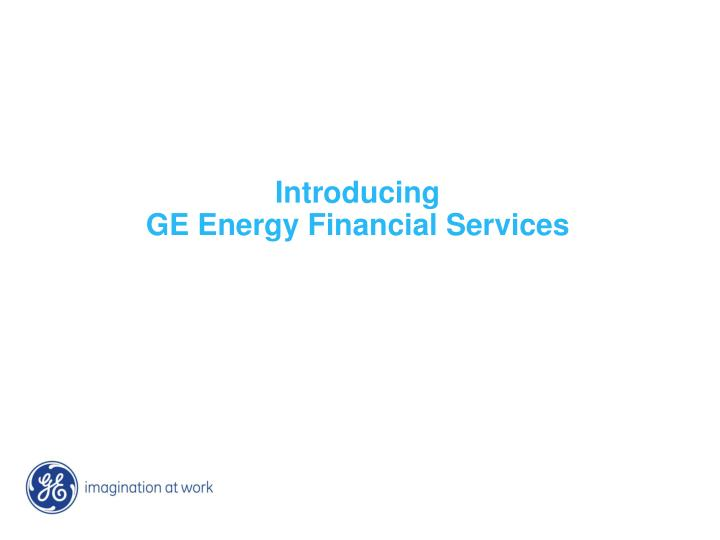 Introducing ge energy financial services