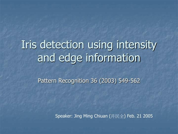 Iris detection using intensity and edge information
