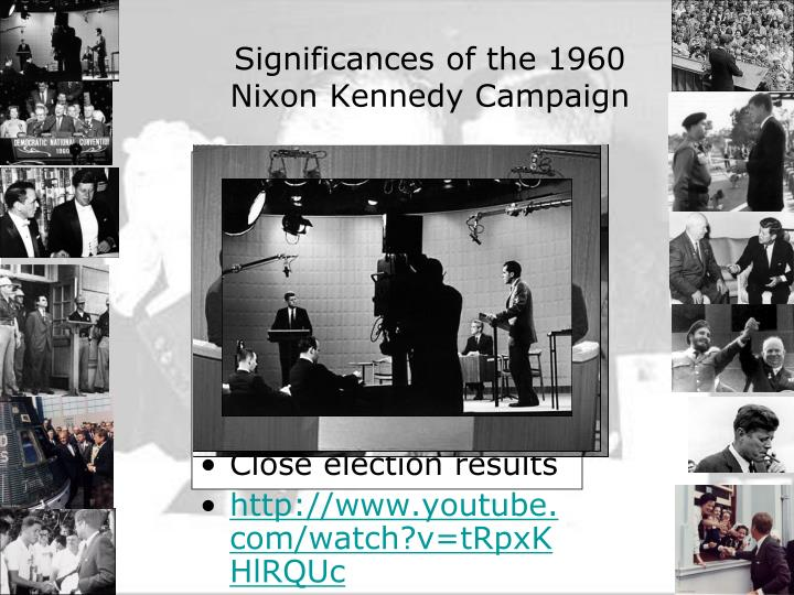 significances of the 1960 nixon kennedy campaign n.