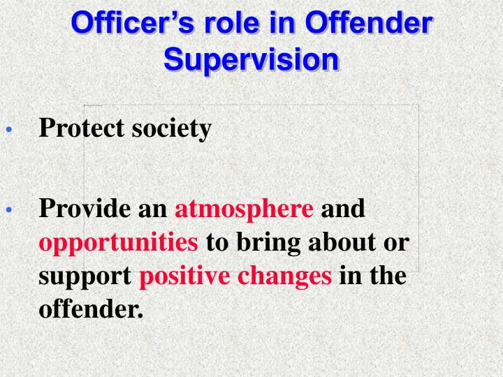 Officer's role in Offender Supervision