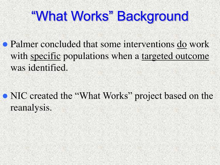 """""""What Works"""" Background"""
