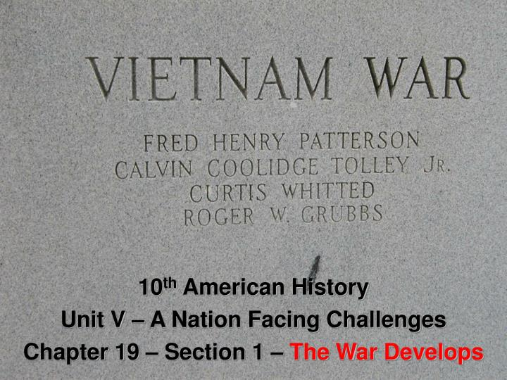 10 th american history unit v a nation facing challenges chapter 19 section 1 the war develops
