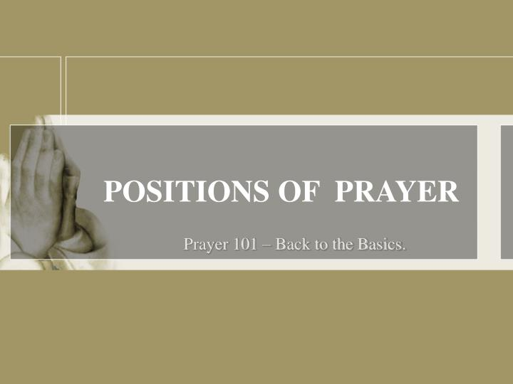 POSITIONS OF  PRAYER