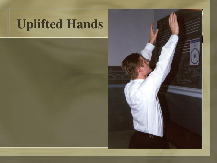 Uplifted Hands