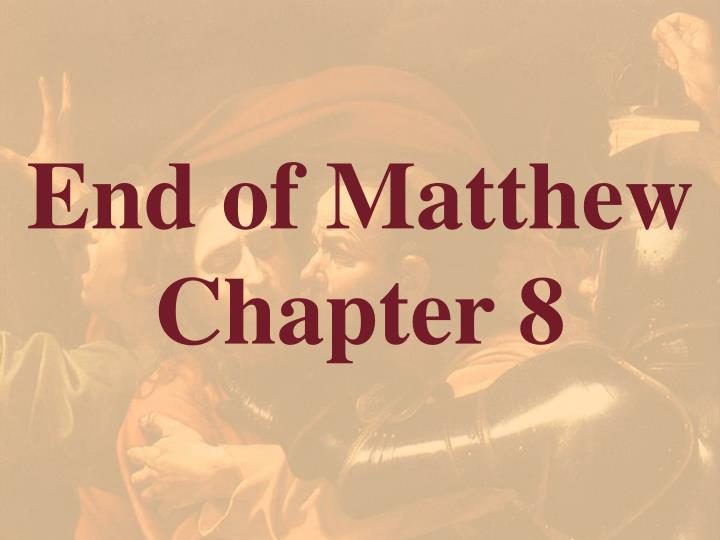 End of Matthew Chapter 8