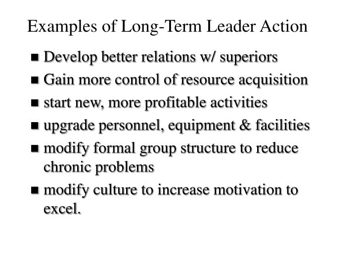 Examples of Long-Term Leader Action