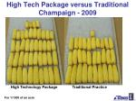 high tech package versus traditional champaign 2009