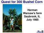 quest for 300 bushel corn