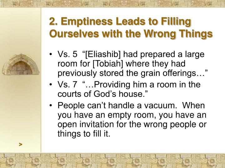 2. Emptiness Leads to Filling Ourselves with the Wrong Things