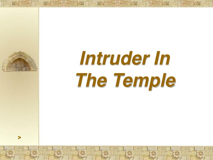 Intruder In                    The Temple