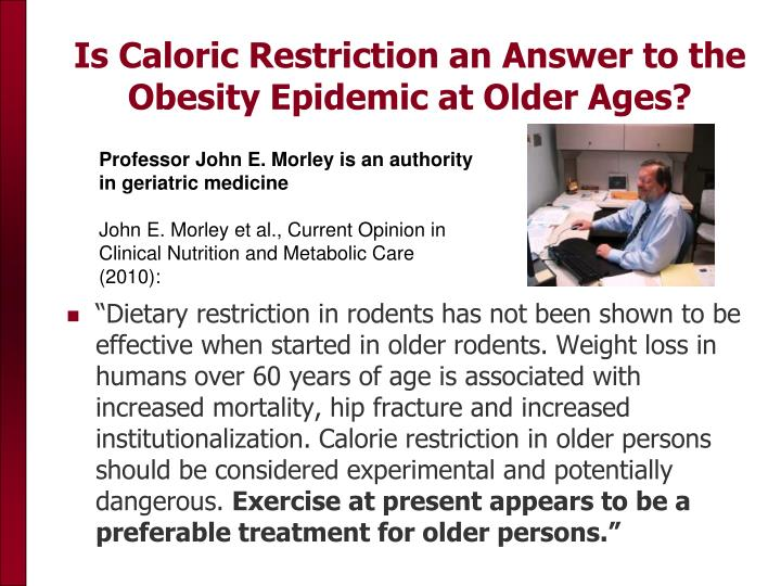 Is Caloric Restriction an Answer to the Obesity Epidemic at Older Ages?