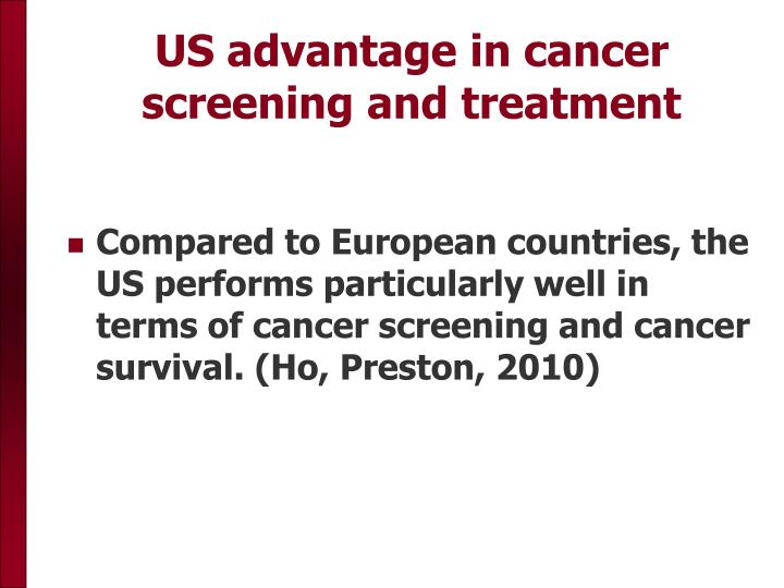 US advantage in cancer screening and treatment