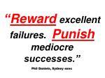 reward excellent failures punish mediocre successes phil daniels sydney exec