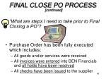 final close po process continued