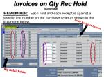 invoices on qty rec hold continued