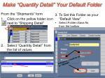 make quantity detail your default folder