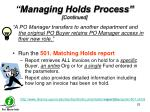 managing holds process continued